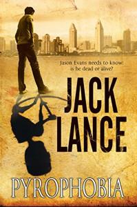 Pyrophobia: A thriller - Jack Lance