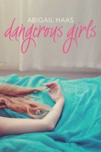 Dangerous Girls - Abby McDonald, Abigail Haas