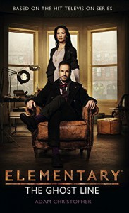 Elementary: The Ghost Line - Adam Christopher