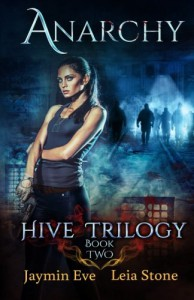 Anarchy (Hive Trilogy) (Volume 2) - Leia Stone, Jaymin Eve
