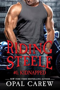 Riding Steele #1: Kidnapped (Ready to Ride) - Opal Carew