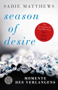 Season of Desire - Band 1: Momente des Verlangens - Sadie Matthews, Tatjana Kruse