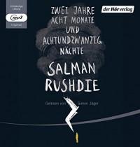 Zwei Jahre, acht Monate und achtundzwanzig Nächte - Salman Rushdie, Simon Jäger, Sigrid Ruschmeier