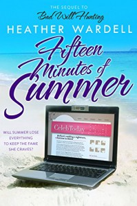 "Fifteen Minutes of Summer (The ""Seven Exes"" Series Book 3) - Heather Wardell"