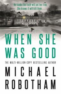 When she was good - Michael Robotham