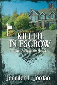 Killed in Escrow - Jennifer L. Jordan
