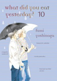 What Did You Eat Yesterday?, Volume 10 - Fumi Yoshinaga