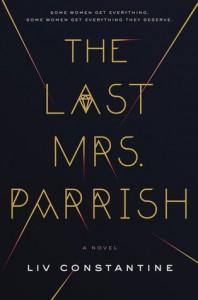 The Last Mrs. Parrish: A Novel - Liv Constantine