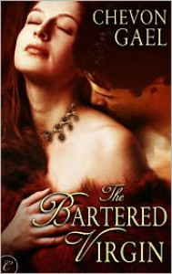 The Bartered Virgin - Chevon Gael