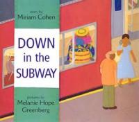 Down in the Subway - Melanie Hope Greenberg