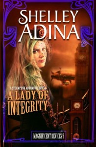 A Lady of Integrity: A steampunk adventure novel (Magnificent Devices) (Volume 7) - Shelley Adina