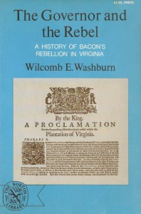 The Governor and the Rebel: A History of Bacon's Rebellion in Virginia - Wilcomb E. Washburn