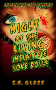 Night of the Living Inflatable Love Dolls - J.H. Glaze, J.H. Glaze, Susan Grimm