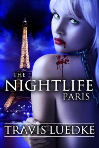 The Nightlife: Paris - Travis Luedke
