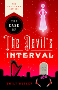 The Drollery Letters Number One: The Case of the Devil's Interval - Emily Butler