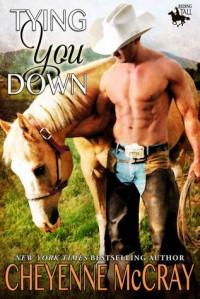 Tying You Down - Cheyenne McCray