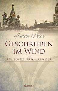 Geschrieben im Wind (Sturmzeiten, #1) - Judith Pella