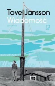 Wiadomość - Tove Jansson, Justyna Czechowska, Teresa Chłapowska