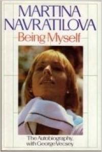 Being Myself - Martina Navratilova, George Vecsey
