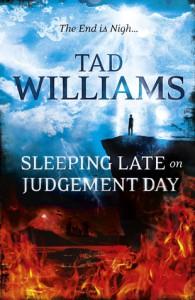 Sleeping Late on Judgement Day - Tad Williams
