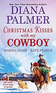 Christmas Kisses with My Cowboy - Kate Pearce, Marina Adair, Diana Palmer