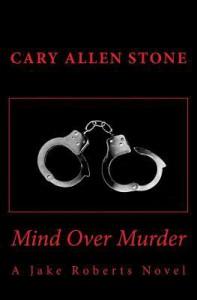 Mind Over Murder - Cary Allen Stone