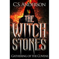 The Witch Stones - Gathering Of The Covens - C.S. Anderson