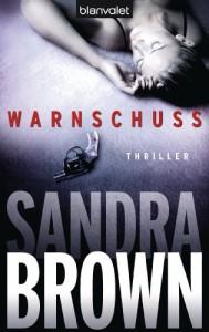 Warnschuss: Thriller (German Edition) - Sandra Brown