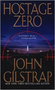 Hostage Zero - John Gilstrap