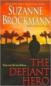 Defiant Hero  - Suzanne Brockmann