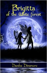Brigitta of the White Forest - Danika Dinsmore