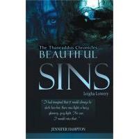 Beautiful Sins: Leigha Lowery  (The Thaneaddus Chronicles, #1) - Jennifer Hampton
