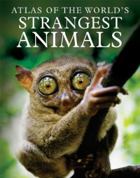 Atlas of the World's Strangest Animals - Paula Hammond