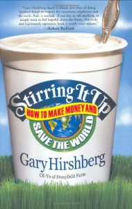 Stirring It Up: How to Make Money and Save the World - Gary Hirshberg