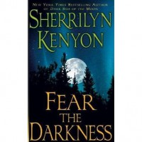 Fear the Darkness (Dark-Hunter Universe #11.5) - Sherrilyn Kenyon