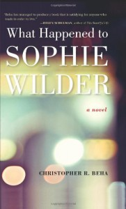 What Happened to Sophie Wilder - Christopher R. Beha