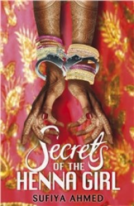 Secrets of the Henna Girl - Sufiya Ahmed