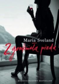 Zgorzkniała pizda - Maria Sveland