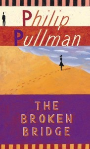 The Broken Bridge - Philip Pullman