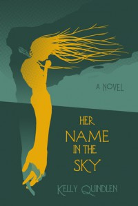 Her Name in the Sky - Kelly Quindlen
