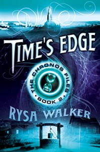 Time's Edge (The Chronos Files Book 2) - Rysa Walker