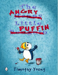 The Angry Little Puffin - Timothy Young
