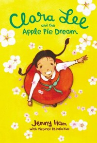 Clara Lee and the Apple Pie Dream - Jenny Han, Julia Kuo