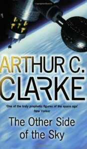 The Other Side Of The Sky - Arthur C. Clarke