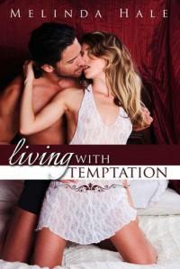 Living with Temptation - Melinda Hale