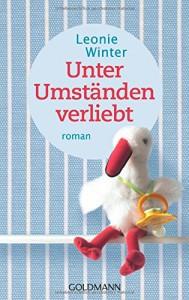 Unter Umständen verliebt: Roman - Leonie Winter