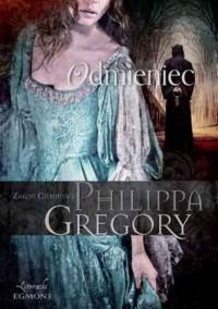 Odmieniec. Zakon Ciemności - Philippa Gregory