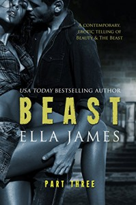 Beast Part 3: An Erotic Fairy Tale - Ella James