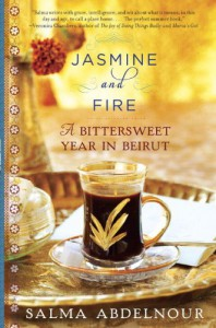 Jasmine and Fire: A Bittersweet Year in Beirut - Salma Abdelnour