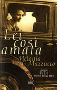 Lei così amata - Melania G. Mazzucco